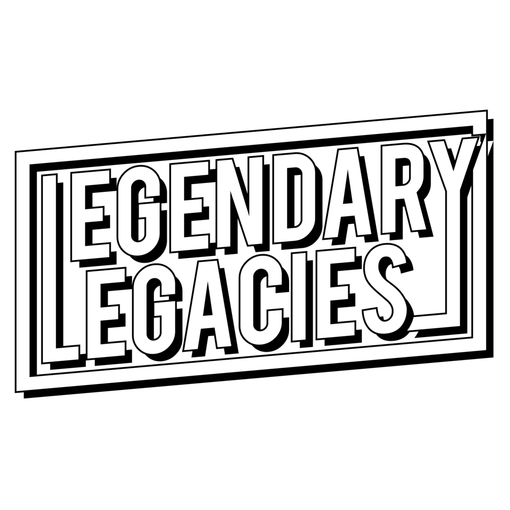 __LEGENDARY LEGACIES _1.png