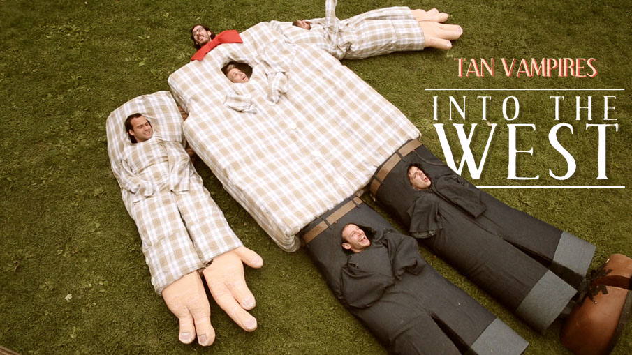 "Tan Vampires - ""Into The West"""