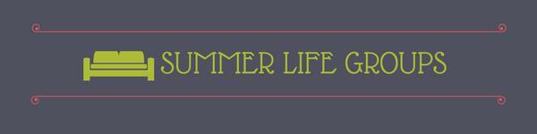 Summer Life Groups (Lobby Slide).png