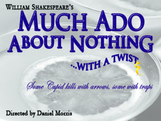 Much Ado About Nothing  . . . With a Twist