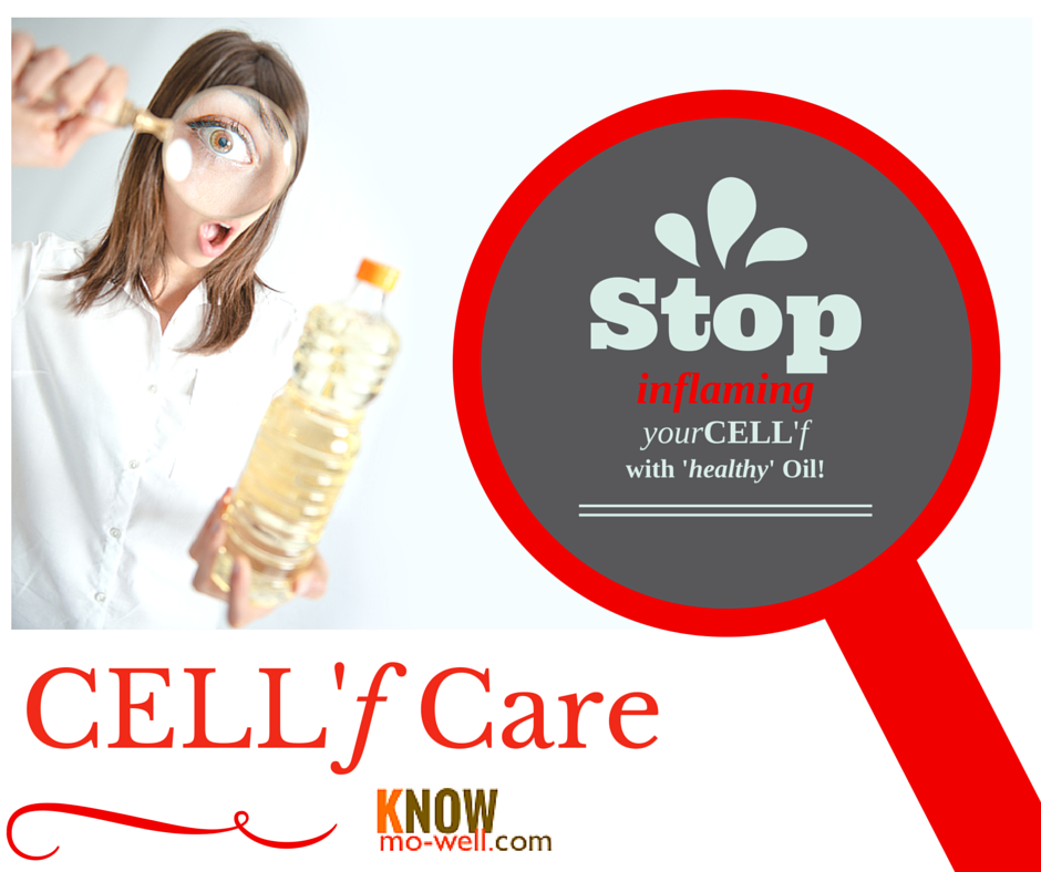 Stop causing inflammation of YourCELL'f with Oil