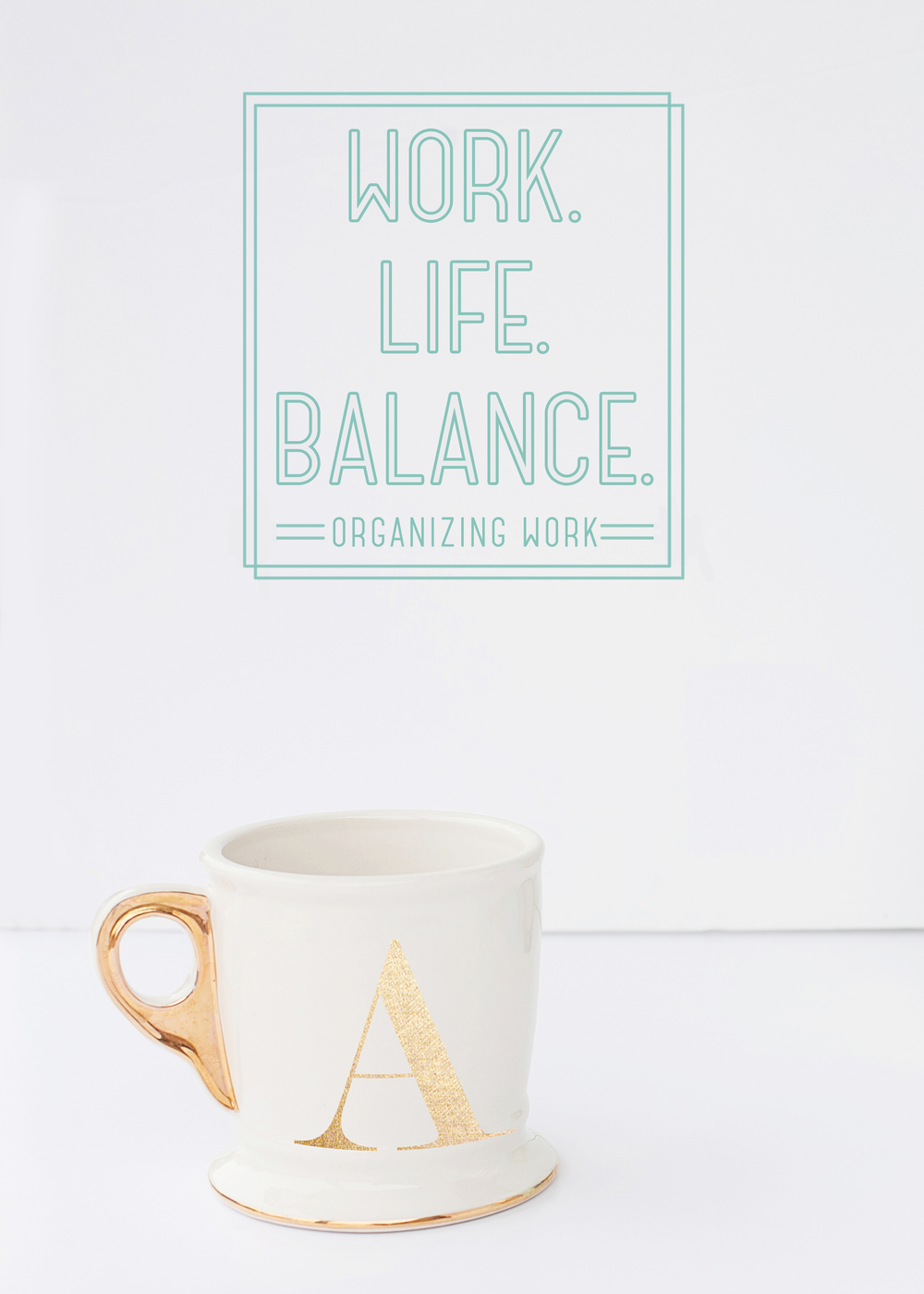 Work. Life. Balance. Organizing Work - Ali Mac Photography