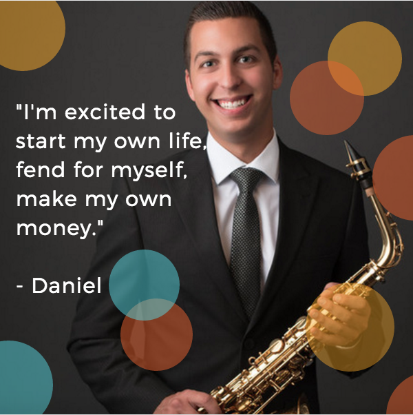 """I'm excited to start my own life, fend for myself, make my own money and be able to afford my own place to live."" -Daniel Nix"