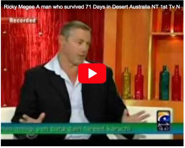 Click here to see Ricky Megee's survival in the outback story.