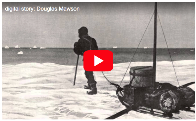 Click here to view Douglas Mawson's video