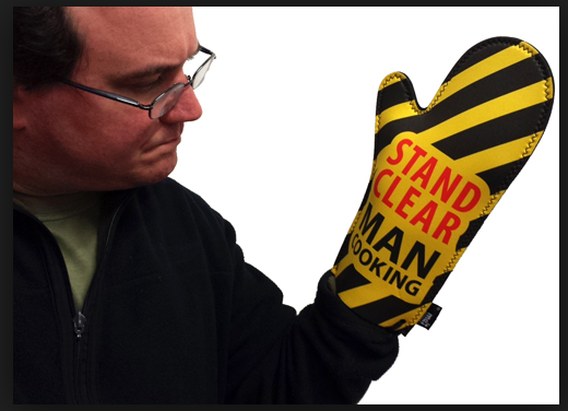 "'Stand Clear: Man Cooking     ""      oven mitt"