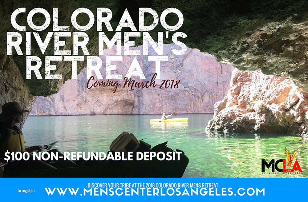COMING SOON: Colorado River Kayak Men's Retreat -- March 7-11, 2018. Spots are limited. Click here to reserve your space.