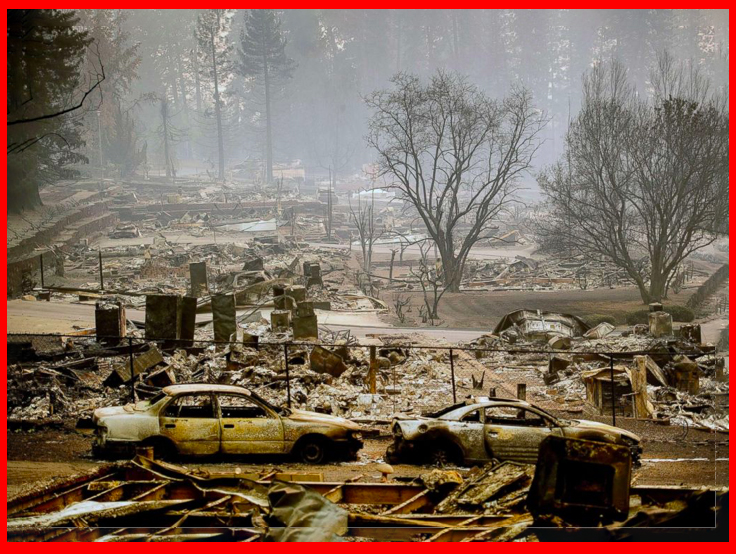 PARADISE, California (AP)     — A powerful wildfire in Northern California incinerated most of a town of about 30,000 people with flames that moved so fast there was nothing firefighters could do, authorities said Friday. Nine people died, including five who were found in their burned-out vehicles. Only a day after it began, the blaze near Paradise, CA., had grown to nearly 110 square miles and was burning completely out of control.