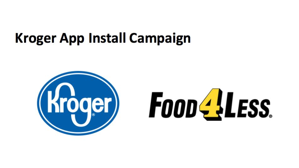 Kroger App Install Campaign