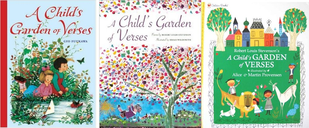 So many editions! So many illustrators! The ones above are just the tip of the iceberg--which version of  A Child's Garden of Verses  will you choose?