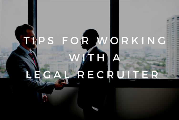 Tips For Working With A Legal Recruiter