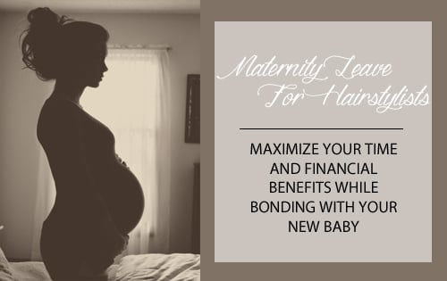 Maternity Leave For Hairstylists Compensation Job Security Time