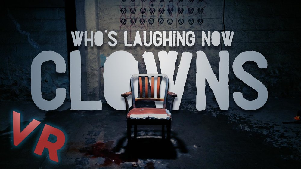 "VR Halloween Experience: ""Who's Laughing Now Clowns?"""
