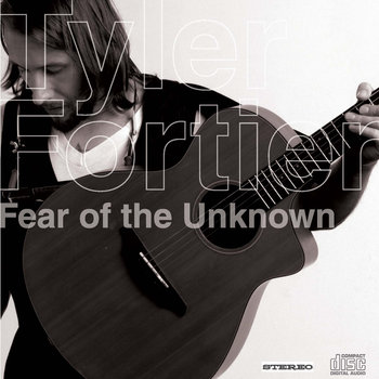 Tyler Fortier - Fear of the Unknown.jpg