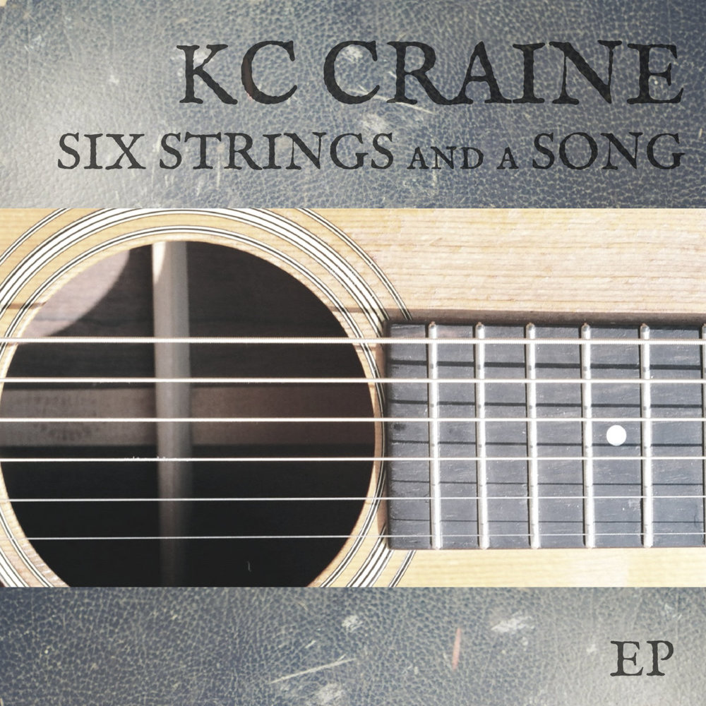 KC Craine - Six Strings and a Song.jpg