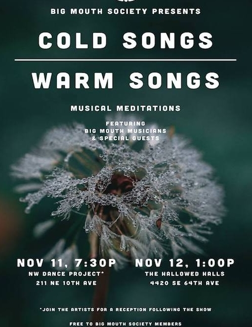 Big Mouth Society presents Cold Songs Warm Songs, a musical meditation at The Hallowed Halls.