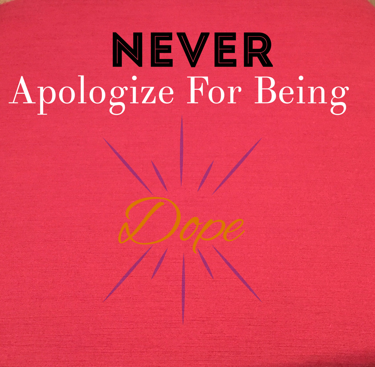 Never apologize for being dope. Watch out 2015. xo -A