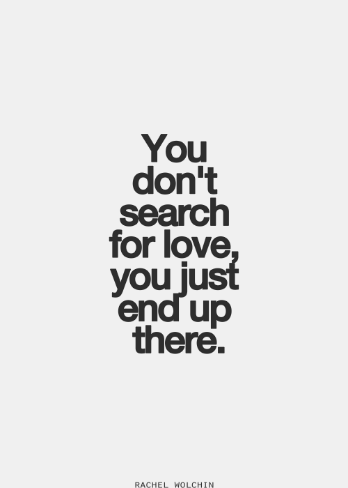 Because you just have to be open and love will find its way to you. xo -A
