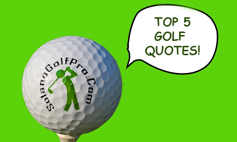 TOP 5 GOLF QUOTES FOR THE AGES