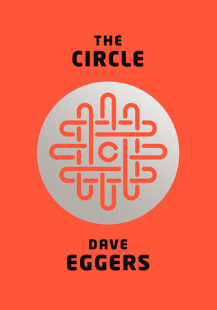 """The Circle,"" by Dave Eggers, was released on April 22, 2014. (Courtesy/Knopf)"