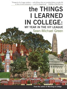 """Things I Learned in College: My Year in the Ivy League,"" by Sean-Michael Green. (TheLeigh Publishing Company, LLC)"