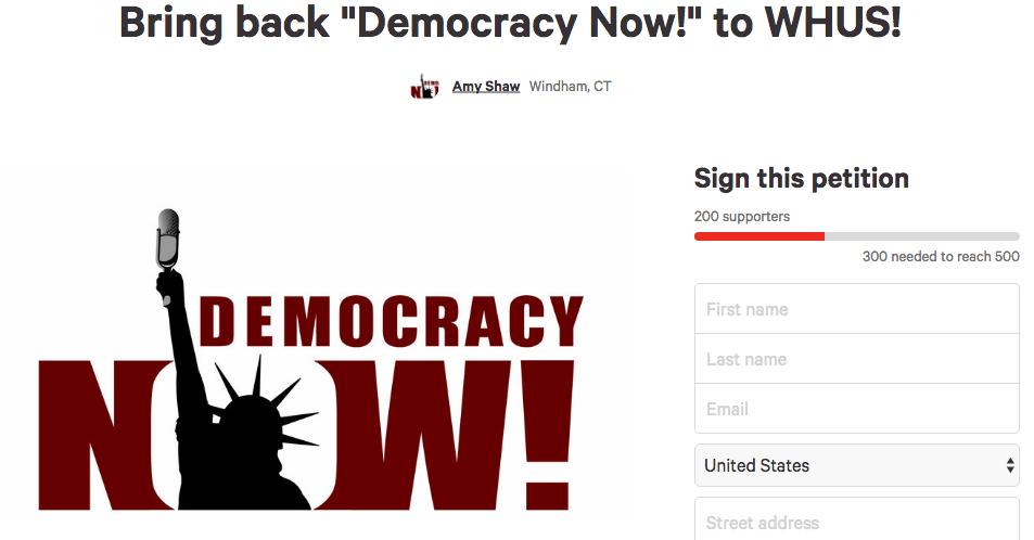 "The petition, which had 200 supporters at the time this article was published on Wednesday, Sept. 28, was started by a Windham resident in protest of the cancellation of ""Democracy Now!"" on WHUS radio. (Screenshot/Change.org ""Democracy Now!"" petition)"