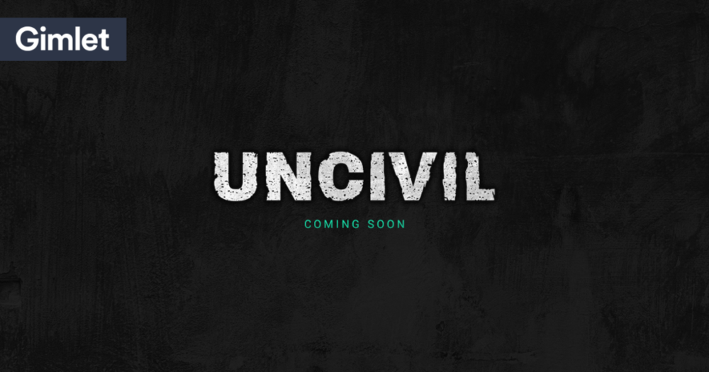 """Uncivil,"" the latest podcast from Gimlet Media, premiered on Oct. 4 and is a wholly original idea for a radio show. (Gimlet Media)"