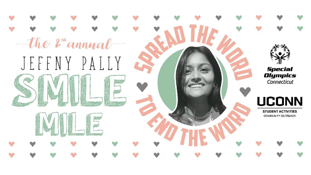The Jeffny Pally Smile Mile was established in 2017 as a one-mile walk/wheel to support the R-Word Campaign. (via UConn Community Outreach‎ Facebook page for Second Annual Jeffny Pally Smile Mile event)