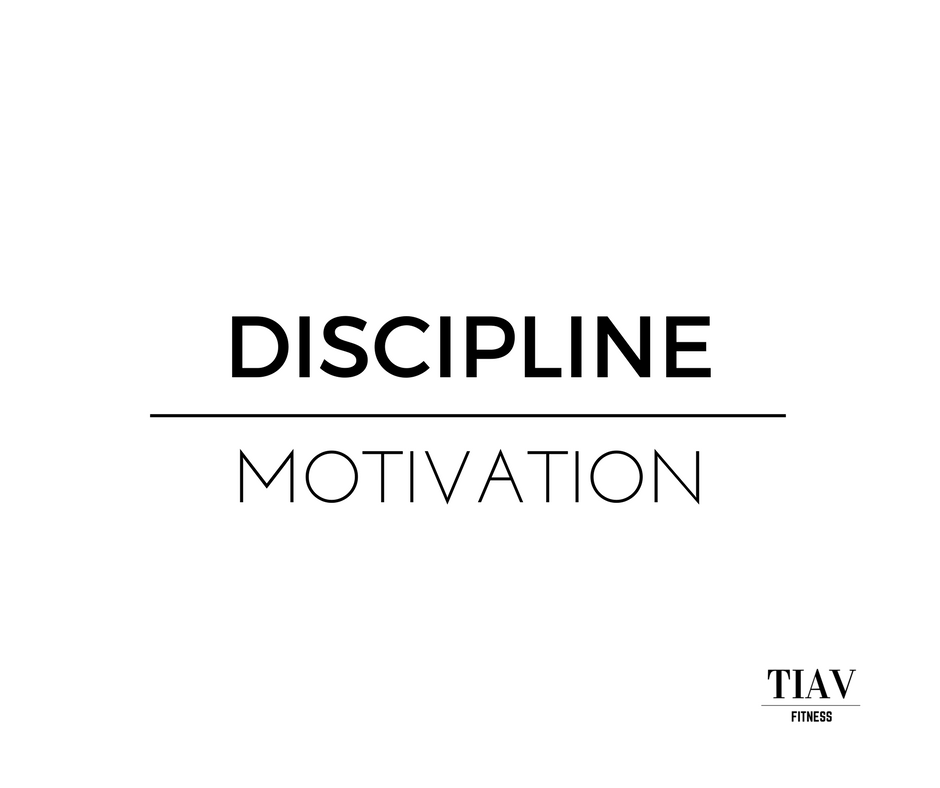 DISCIPLINE over MOTIVATION. TUESDAY, JUNE 6, 2017