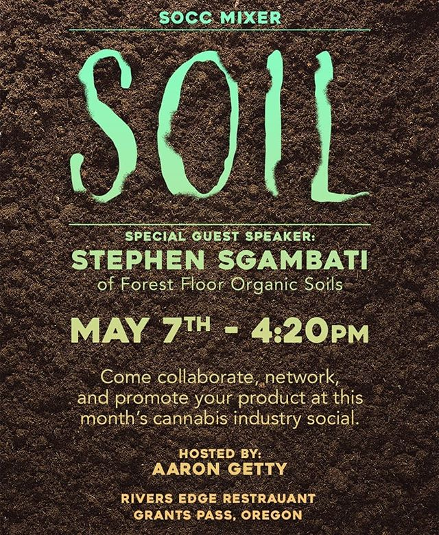 Come talk about Living Soil with us at the Southern Oregon Cannabis Commerce mixer this Monday May 7th, 4:20 pm @ Rivers Edge Restaurant in Grants Pass, Oregon. We will be discussing exactly what living soil is, why it's important and how to make your own🌲🐞 @forestfloororganicsoils . . . #socc #cannabis #mixer #grantspass #Oregon #southernoregon #sungrown #indoor #outdoor #greenhouse #thc #cbd #terpenes #organic #notill #livingsoil #knf #CannabisCommunity #growyourown #organicgardening #organicfarming #ReapWhatYouSow #GoliathGrow