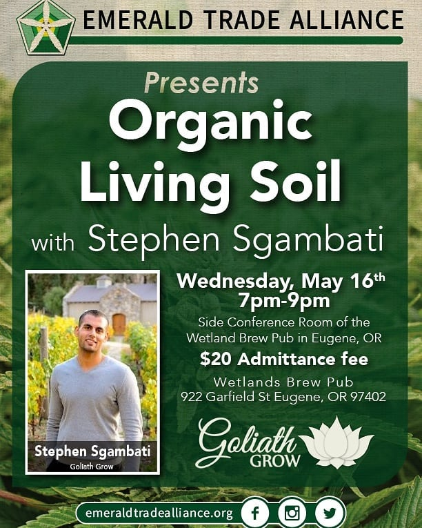 Join us this Wednesday in Eugene, we're going to be talking about Organic Living Soil and how it pertains to the Cannabis industry🌱 What is Living Soil, Why it's important, cost and environmental benefits, and how to make your own. May 16th, 7pm @ Wetlands Brew Pub, Eugene, Oregon🌲@emeraldtradealliance . . . #organic #NoTill #livingsoil #knf  #teamingwithmicrobes #organicfarming #organicgardening #ommp #thc #CBD #cannabis #hemp #CannabisCommunity #pnw #Portland #Eugene #Oregon #sungrown #indoor #outdoor #growyourown #ReapWhatYouSow #GoliathGrow