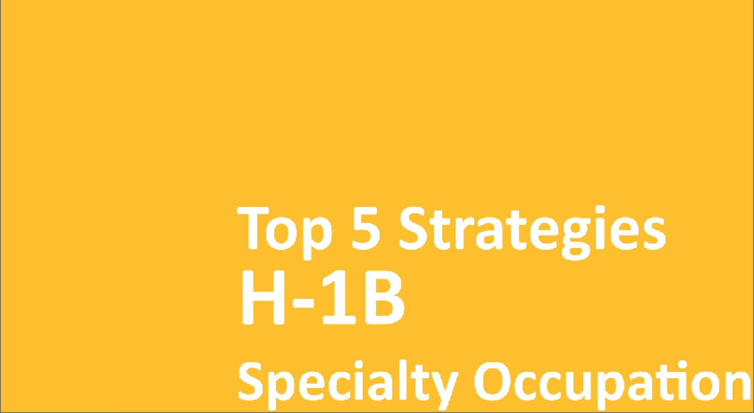 Top 5 Strategies For H1B Specialty Occupation (2019 ed): Improve