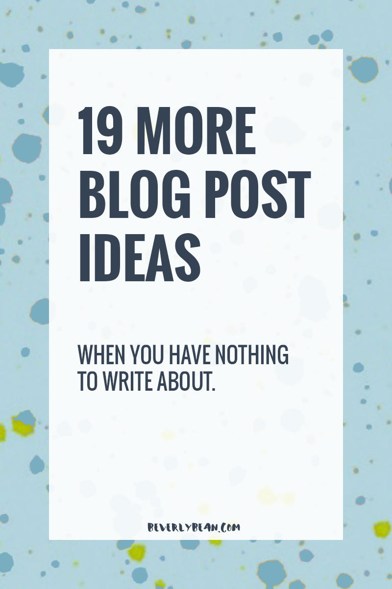 Are you looking for more post ideas to finish up your Summer editorial calendar? Here are 19 ideas for your blog. | Beverly Bean