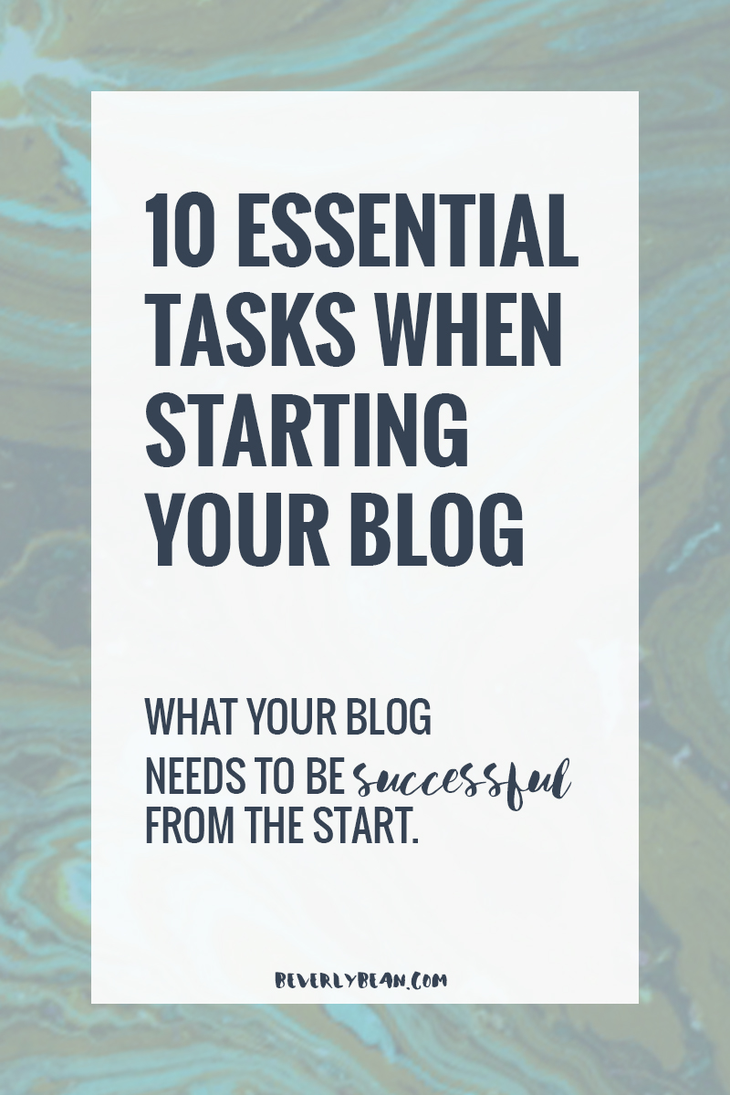 10 Essential tasks when starting your blog - get it all right from the get go!