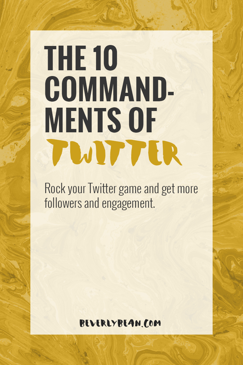 The 10 Commandments of Twitter | Beverly Bean