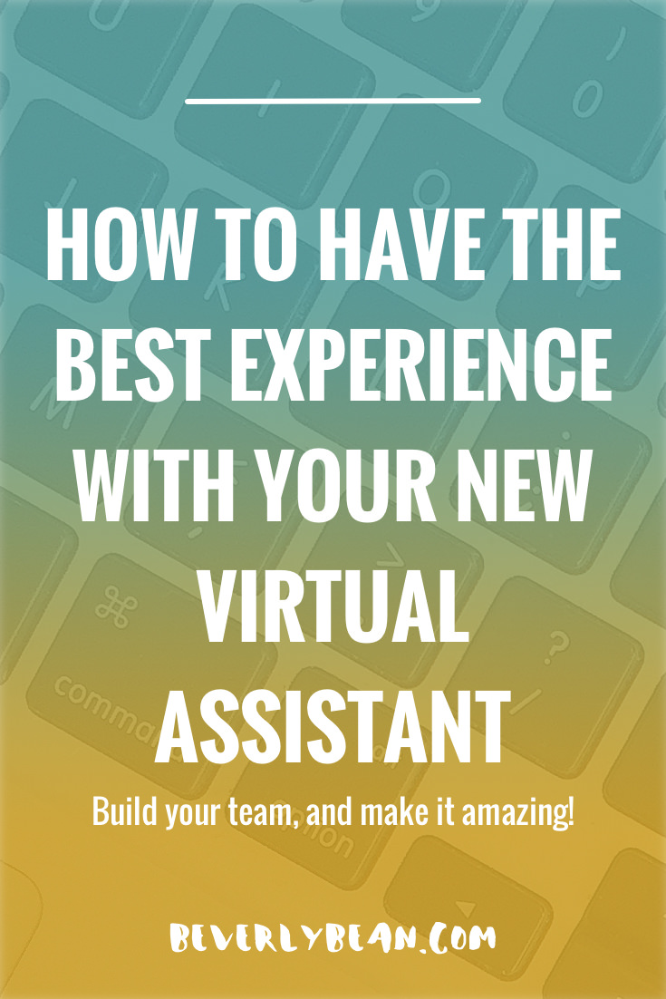 Did you just hire a virtual assistant for your business? Here's how to have the best experience! | Beverly Bean