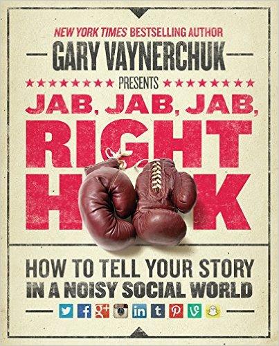 Jab Jab Jab Right Hook by Gary Vaynerchuck