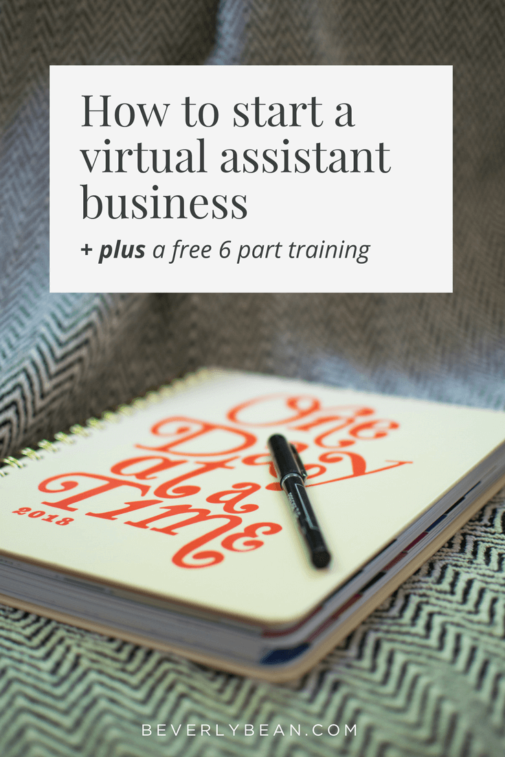 How to start your virtual assistant business. Get the scoop on how to get started with ideas on services you can offer, PLUS a free 6 part training to kickstart your website and services. | BeverlyBean.com