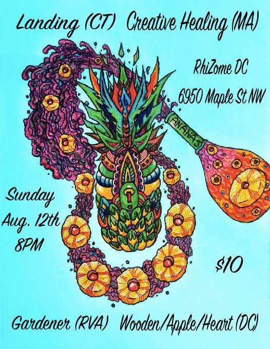 Sunday August 12th 8PM / $10 / ALL AGES    LANDING       CREATIVE HEALING       GARDENER       WOODEN/APPLE/HEART