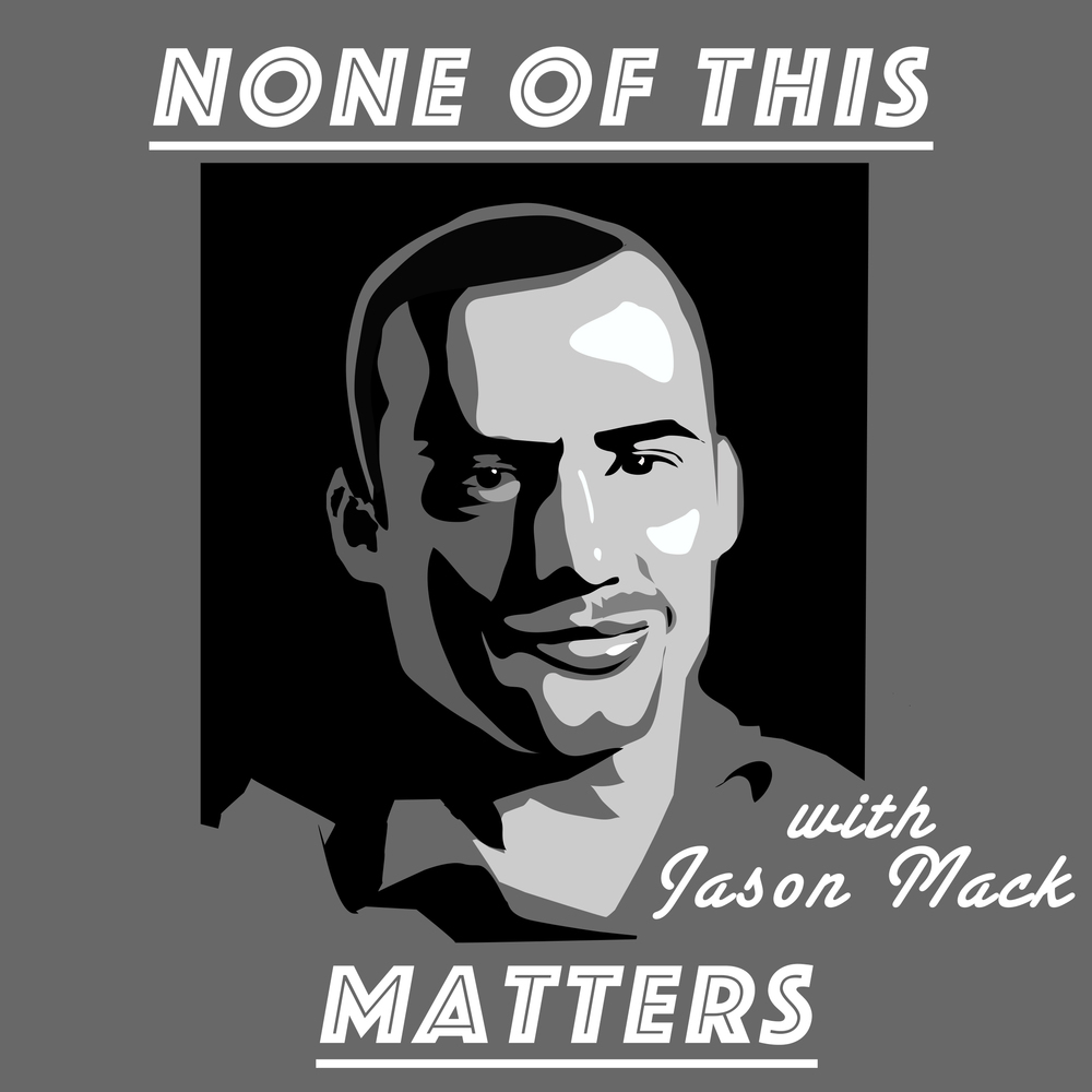 None of this Matters Podcast Logo