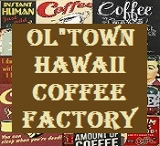 ol-town-hawaii-coffee-factory-click-on-1.jpg