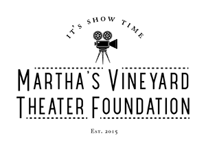 Martha's Vineyard Theater Foundation, Inc.