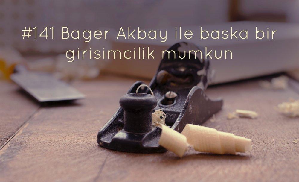 Bager Akbay ile baska bir girisimcilik