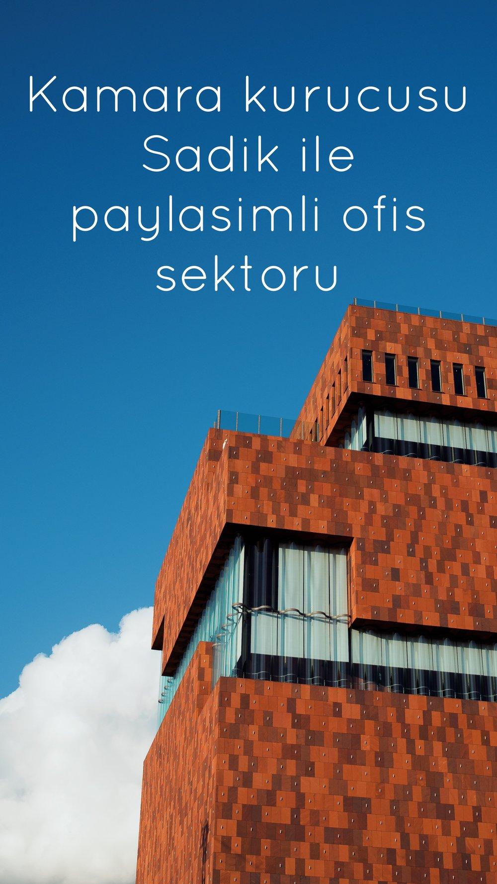 sadik-kocabasa-kamara-paylasimli-ofis