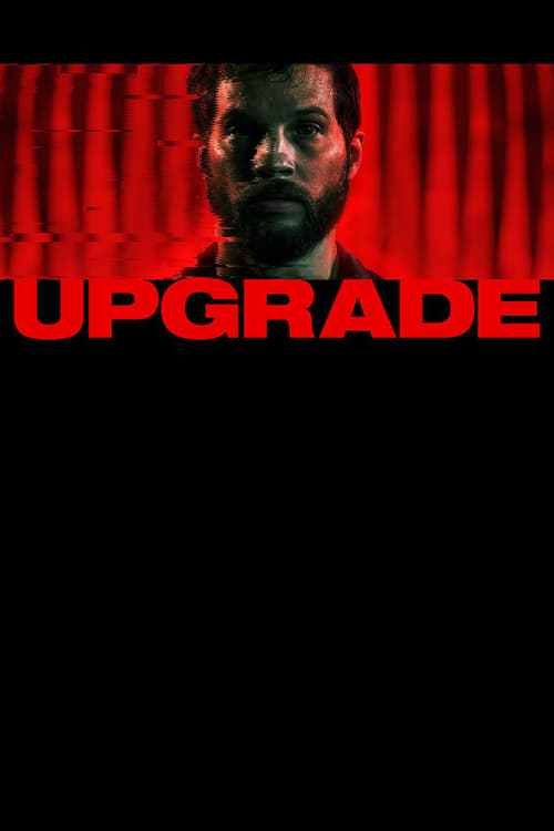 Upgrade - Given the recent spate of mediocre films, and with no major actors and a small budget, it was definitely an unexpected upgrade.Love scifi? Check. It's about a guy who gets crippled trying to save his wife from criminals, and then gets a chip (named