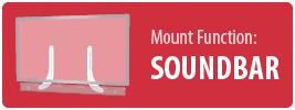 Mount Function: Soundbar   Soundbar Mount