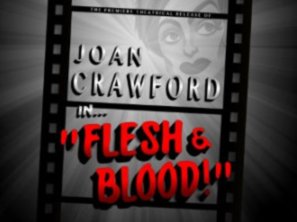 JOAN CRAWFORD IN FLESH & BLOOD:   A riotous film noir parody of the film Joan never made.  Book: JOE MAJOR