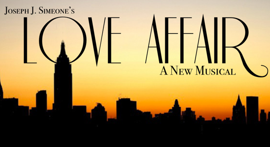 LOVE AFFAIR:   French painter, Michel Marnet, and American singer, Terry McKay, set out on a voyage across the sea. Although both are engaged to another, they fall madly in love and make plans to meet atop the Empire State Building in six months, until a tragic accident threatens to keep them apart.   Book, Music & Lyrics by JOSEPH J. SIMEONE