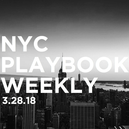 NYC Playbook Weekly 3-28-18