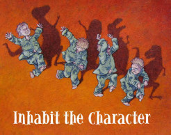 Inhabit the Character